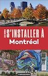 Télécharger le livre :  S'installer à Montréal