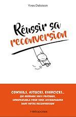 Téléchargez le livre :  Réussir sa reconversion