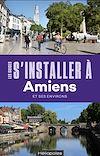 Télécharger le livre :  S'installer à Amiens