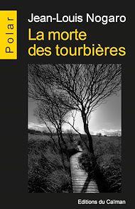Téléchargez le livre :  La morte des tourbières