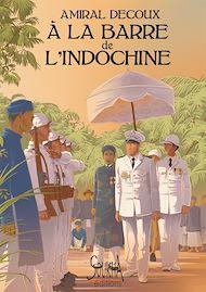 Téléchargez le livre :  À la barre de l'Indochine