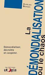 Téléchargez le livre :  La démondialisation ou le chaos