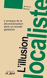 Téléchargez le livre :  L'illusion localiste