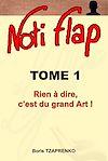 Télécharger le livre :  Noti Flap 1 - Rien à dire, c'est du grand Art