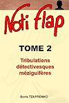 Télécharger le livre :  Noti Flap 2 - Tribulations détectivesques méziguifères