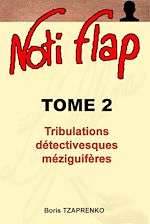 Noti Flap 2 - Tribulations détectivesques méziguifères