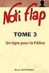 Télécharger le livre :  Noti Flap 3 - Un tigre pour la Féline