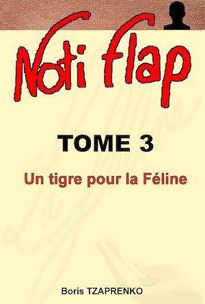 Téléchargez le livre :  Noti Flap 3 - Un tigre pour la Féline