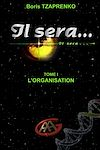 IL SERA... 1 - L�ORGANISATION