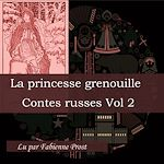 Download this eBook La Princesse grenouille (Contes russes - Volume 2)
