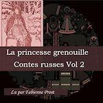 Download this eBook La Princesse grenouille (Contes russes - Volume 2)