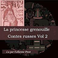 Téléchargez le livre :  La Princesse grenouille (Contes russes - Volume 2)