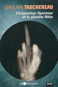 Téléchargez le livre :  L'Inspecteur Specteur et la planète Nète