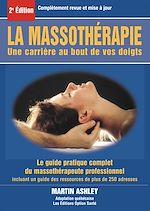 Download this eBook La massothérapie : une carrière au bout de vos doigts : le guide complet et pratique du massothérapeute professionnel