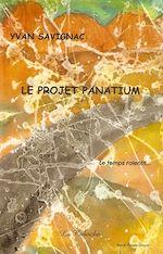 Download this eBook Le projet Panatium