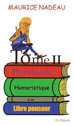 Download this eBook Dictionnaire humoristique d'un libre penseur, tome 2