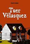 Télécharger le livre :  Tuer Velasquez