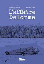 Téléchargez le livre :  L'affaire Delorme