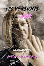 Download this eBook Les versions de Jade - Désillusions