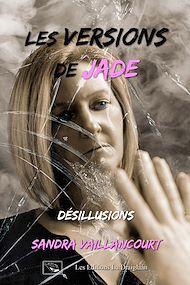 Téléchargez le livre :  Les versions de Jade - Désillusions