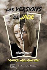 Download this eBook Les versions de Jade - Déchirures