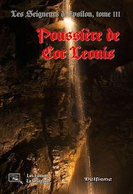 Téléchargez le livre :  Les Seigneurs d'Epsilon - Tome 3 : Poussière de Cor Leonis