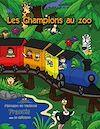 Télécharger le livre :  Les Champions au zoo