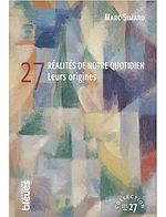Téléchargez le livre :  27 réalités de notre quotidien - Leurs origines