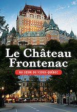 Download this eBook Le Château Frontenac