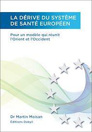 Téléchargez le livre :  La dérive du système de santé européen