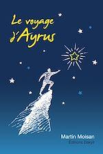 Téléchargez le livre :  Le voyage d'Ayrus