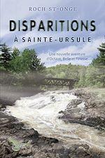 Téléchargez le livre :  Disparitions à Sainte-Ursule