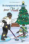 Télécharger le livre :  Un championnat de ringuette pour Noël