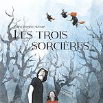 Download this eBook Les Trois Sorcières