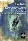 Télécharger le livre :  Tango du Nord de l'Âme, Et 30 vilains petits poèmes