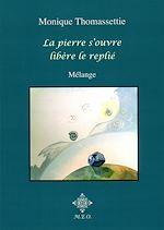 Download this eBook La pierre s'ouvre, libère le replié