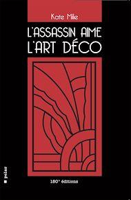 Téléchargez le livre :  L'assassin aime l'Art déco