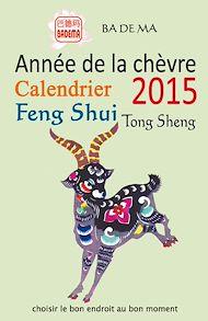 Téléchargez le livre :  L'année de la chèvre - Calendrier Feng Shui 2015
