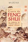 Télécharger le livre :  Cours de Feng Shui. La médecine de l'habitat selon la sagesse chinoise (3e édition)