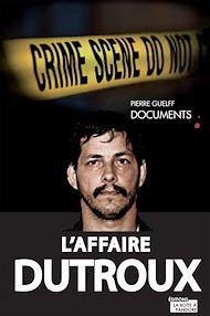 Téléchargez le livre :  L'affaire Dutroux