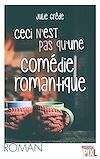 Télécharger le livre :  Ceci n'est pas une comédie romantique