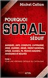 Télécharger le livre :  Pourquoi Soral séduit - Tome 1