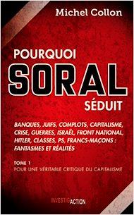 Téléchargez le livre :  Pourquoi Soral séduit - Tome 1