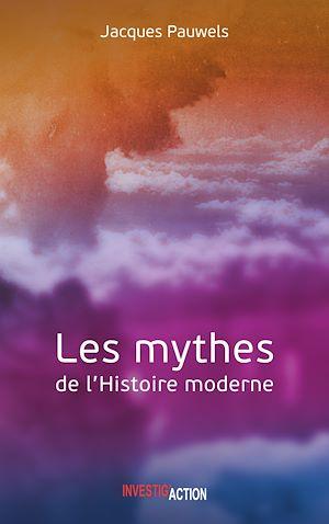 Téléchargez le livre :  Les Mythes de l'Histoire moderne