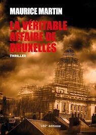 Téléchargez le livre :  La véritable affaire de Bruxelles