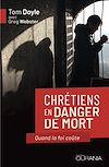 Télécharger le livre :  Chrétiens en danger de mort