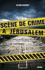 Téléchargez le livre :  Scène de crime à Jerusalem