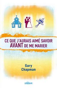 Téléchargez le livre :  Ce que j'aurais aimé savoir avant de me marier