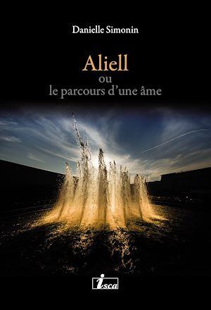 Téléchargez le livre :  Aliell ou le parcours d'une âme