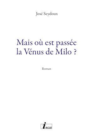 Téléchargez le livre :  Mais où est passée la Vénus de Milo ?